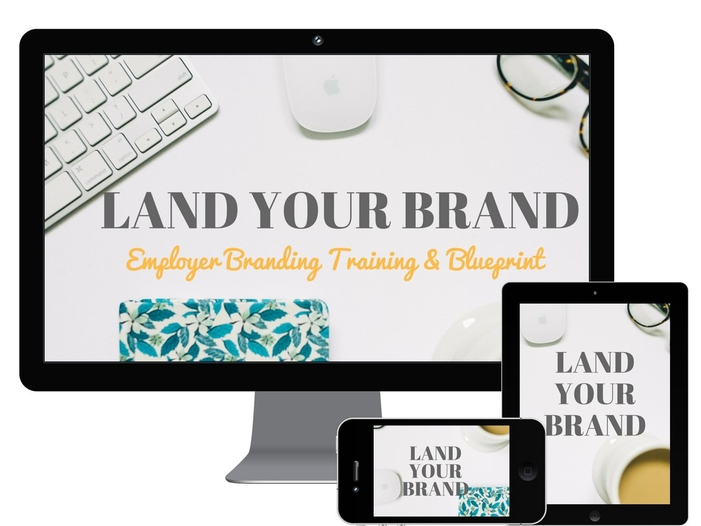 LAND YOUR BRAND Employer Brand Training & Blueprint